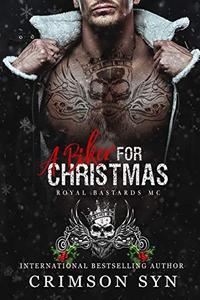 A Biker for Christmas: A Royal Bastards MC Holiday Book