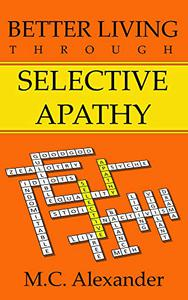 Better Living Through Selective Apathy