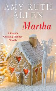 Martha: A Finch's Crossing Holiday Novella