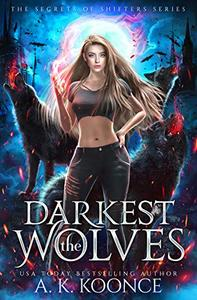 The Darkest Wolves: A Reverse Harem Series