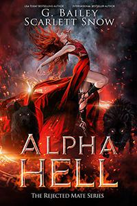 Alpha Hell: A Dark Rejected Mates Romance