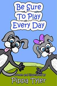 Be Sure To Play Every Day
