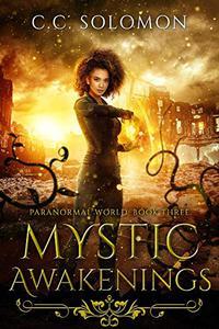 Mystic Awakenings: Paranormal World: Book Three