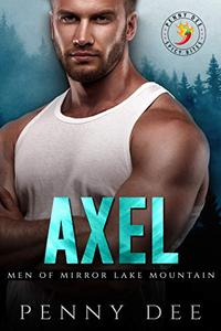 Axel (Men of Mirror Lake Mountain, book 1): A Penny Dee Spicy Bites Novella
