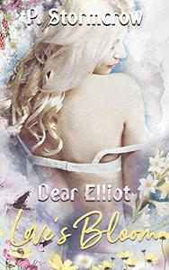Dear Elliot: Love's Bloom
