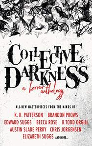 Collective Darkness: A Horror Anthology