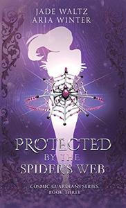 Protected By The Spider's Web: Superhero Reverse Harem Romance