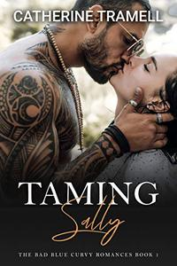 Taming Sally: The Bad Blue Curvy Romances Book 1