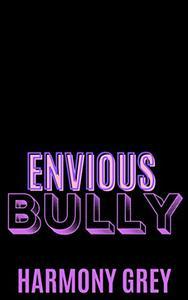 Envious Bully - A High School/Step Brother Bully Romance: The Devil's War #2