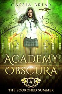 Academy Obscura - The Scorched Summer: A Reverse Harem Paranormal Romance
