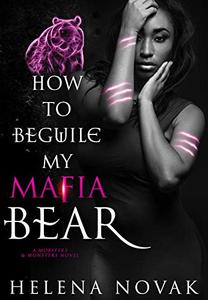 How to Beguile My Mafia Bear