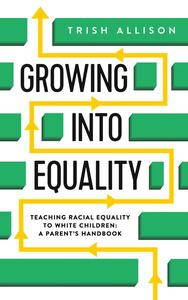 Teaching Racial Equality to White Children: A Parent's Handbook