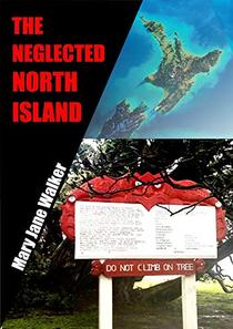 The Neglected North Island: New Zealand's other half