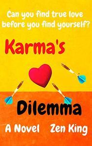 Karma's Dilemma