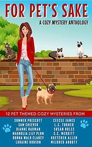 For Pet's Sake: A pet-themed cozy mystery anthology