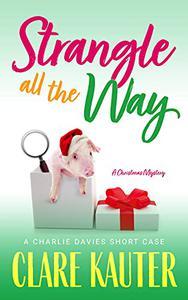 Strangle All the Way: A Christmas Mystery