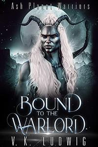 Bound to the Warlord: A Sci-Fi Alien Warrior Romance