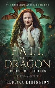 Fall of the Dragon: Circus of Shifters Reverse Harem