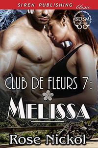 Club de Fleurs 7: Melissa [Club de Fleurs 7]
