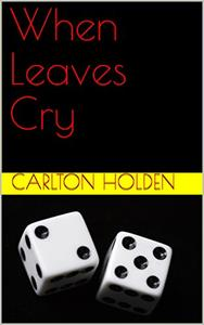 When Leaves Cry