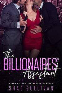 The Billionaires' Assistant: A MFM Billionaire Menage Romance