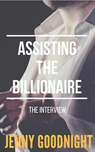Assisting the Billionaire (M/M erotica): The interview