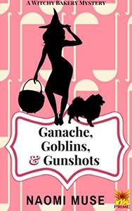 Ganache, Goblins, and Gunshots