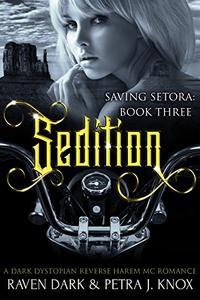 Sedition: Saving Setora (Book Three)