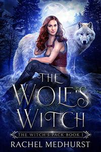 The Wolf's Witch: A Rejected Mates Shifter Paranormal Romance