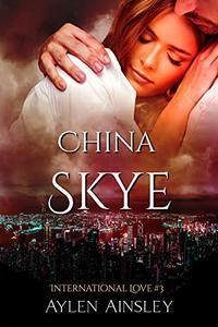 China Skye: International Love #3