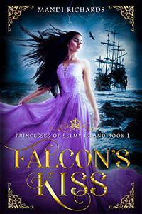 Falcon's Kiss: Princesses of Selmy Island