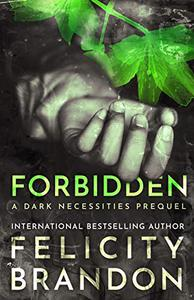 Forbidden: (A Psychological Dark Romance)