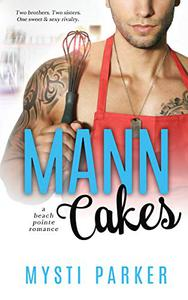 Mann Cakes: An Enemies to Lovers Small Town Romantic Comedy