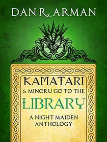 Kamatari and Minoru Go to the Library: A Night Maiden Anthology