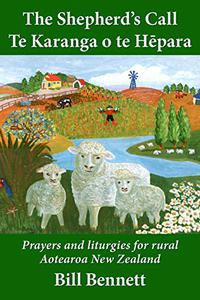 The Shepherd's Call – Te Karanga o te Hēpara: Prayers and liturgies for rural Aotearoa New Zealand