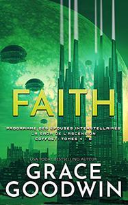 Faith: Programme des Épouses Interstellaires: La Saga de l'Ascension Coffret: Tomes 4 - 6