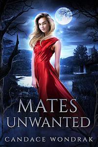 Mates Unwanted: A Reverse Harem Romance