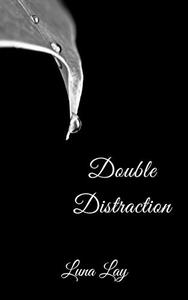 Double Distraction: