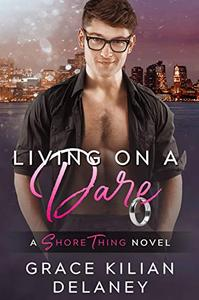 Living on a Dare: A Shore Thing Novel