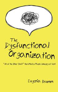 The Dysfunctional Organization