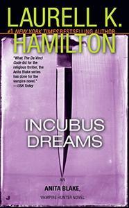 Incubus Dreams: An Anita Blake, Vampire Hunter Novel