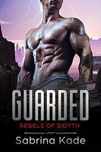 Guarded: A Sci-Fi Alien Romance