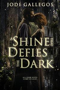 A Shine that Defies the Dark: A Historical Romance