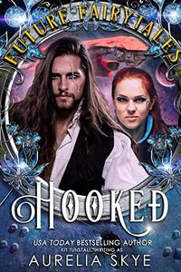 Hooked: SciFi Romance Fairy Tale Retelling