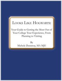 Looks Like Hogwarts: Your Guide to Getting the Most out of Your College Tour Experience, from Planning to Visiting