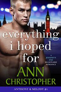 Everything I Hoped For: A Journey's End Billionaire Romance