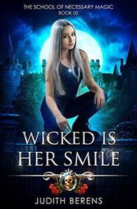 Wicked Is Her Smile: An Urban Fantasy Action Adventure