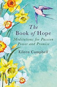 The Book of Hope: Meditations for Passion, Power and Promise