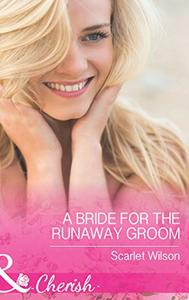 A Bride for the Runaway Groom (Mills & Boon Cherish)