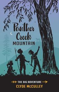Panther Creek Mountain-The Big Adventure
